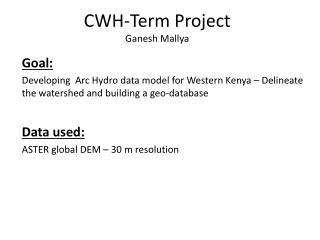 CWH-Term Project  Ganesh Mallya