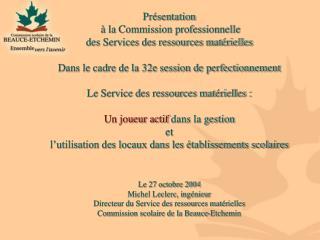 Présentation  à la Commission professionnelle des Services des ressources matérielles
