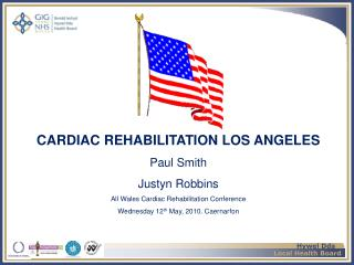 CARDIAC REHABILITATION LOS ANGELES  Paul Smith Justyn Robbins