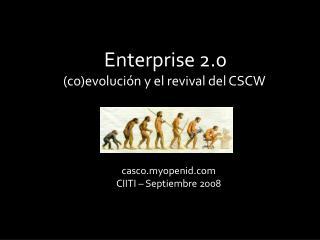 Enterprise 2.0 ( co )evolución y el revival del CSCW