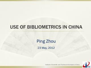 USE OF BIBLIOMETRICS IN CHINA