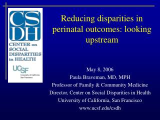 Reducing disparities in perinatal outcomes: looking upstream