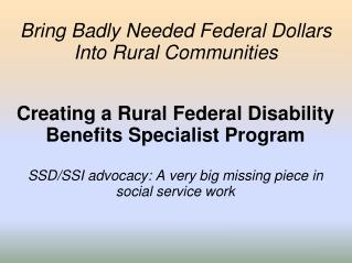 Bring Badly Needed Federal Dollars Into Rural Communities