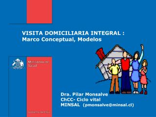 VISITA DOMICILIARIA INTEGRAL :  Marco Conceptual, Modelos