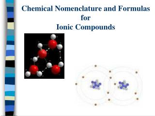 Chemical Nomenclature and Formulas for Ionic Compounds