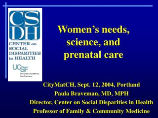 Women's needs, science, and prenatal care