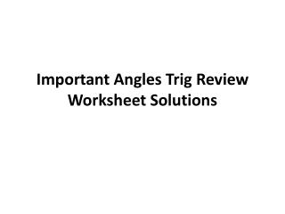 Important Angles Trig Review Worksheet Solutions