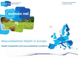 Musculoskeletal Health in Europe       Health inequalities and musculoskeletal conditions