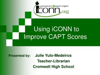 Using iCONN to         Improve CAPT Scores