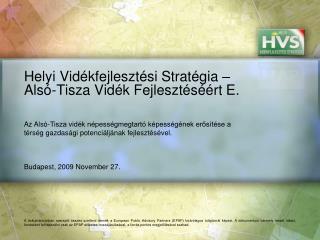 Helyi Vidékfejlesztési Stratégia – Alsó-Tisza Vidék Fejlesztéséért E.