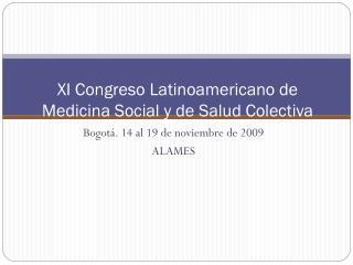 XI Congreso Latinoamericano de Medicina Social y de Salud Colectiva