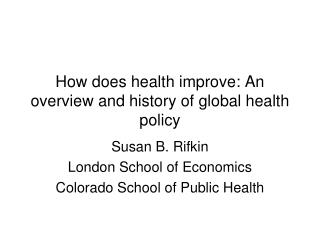 How does health improve: An overview and history of global health policy