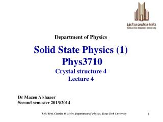 Solid State Physics (1)  Phys3710 Crystal structure 4 Lecture 4