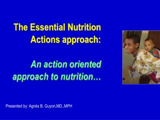 The Essential Nutrition Actions approach:   An action oriented approach to nutrition