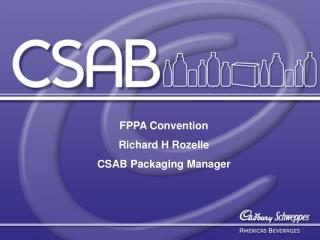 FPPA Convention Richard H Rozelle CSAB Packaging Manager