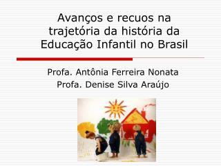 Avan os e recuos na trajet ria da hist ria da Educa  o Infantil no Brasil