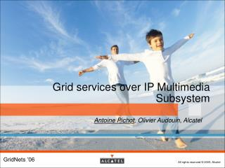 Grid services over IP Multimedia Subsystem