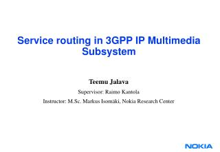 Service  routing  in 3GPP IP Multimedia Subsystem
