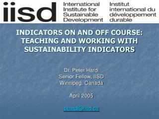 INDICATORS ON AND OFF COURSE: TEACHING AND WORKING WITH SUSTAINABILITY INDICATORS