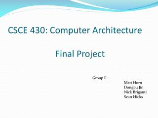 CSCE 430: Computer Architecture 			Final Project