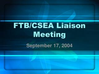 FTB/CSEA Liaison Meeting