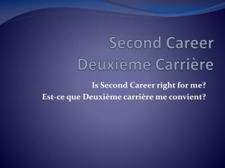 Second Career Deuxième Carrière