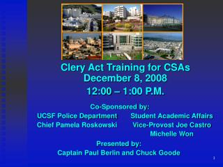 Clery Act Training for CSAs  December 8, 2008 12:00 – 1:00 P.M.