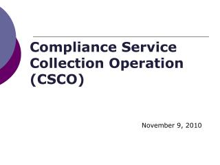 Compliance Service Collection Operation (CSCO)