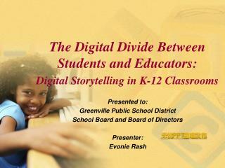 The Digital Divide Between Students and Educators: Digital Storytelling in K-12 Classrooms