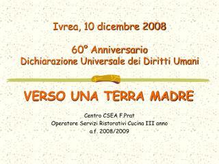 Ivrea, 10 dicembre 2008 60° Anniversario  Dichiarazione Universale dei Diritti Umani