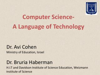 Computer Science- A Language of Technology