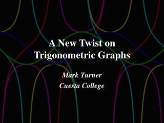 A New Twist on Trigonometric Graphs