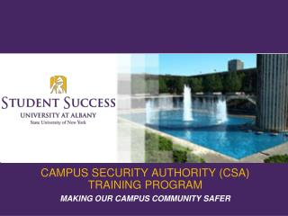 CAMPUS SECURITY AUTHORITY (CSA) TRAINING PROGRAM