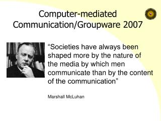 Computer-mediated Communication/Groupware 2007