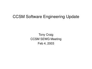 CCSM Software Engineering Update