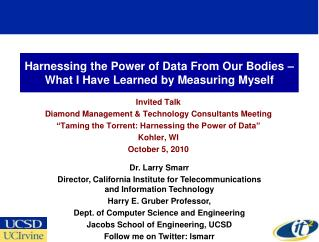 Harnessing the Power of Data From Our Bodies �  What I Have Learned by Measuring Myself