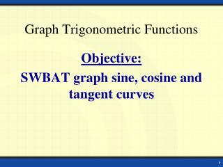 Graph Trigonometric Functions