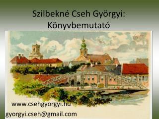Szilbekné  Cseh Györgyi: Könyvbemutató