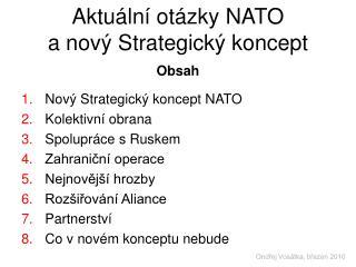 Aktuální otázky NATO  a nový Strategický koncept Obsah