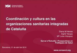 Coordinaci�n y cultura en las organizaciones sanitarias integradas de Catalu�a