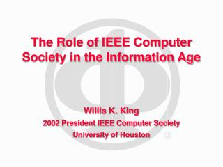 The Role of IEEE Computer Society in the Information Age