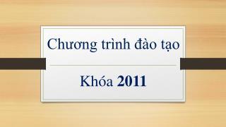 Chương trình đào tạo Khóa  2011
