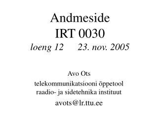 Andmeside IRT 0030 loeng 1223. nov. 2005