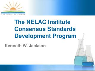 The NELAC Institute Consensus Standards Development Program