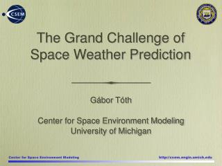 The Grand Challenge of     Space Weather Prediction