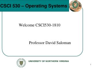 Welcome CSCI530-1810                        Professor David Saloman