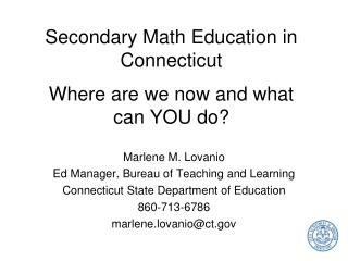 Secondary Math Education in Connecticut  Where are we now and what can YOU do?