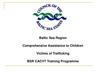 Baltic Sea Region Comprehensive Assistance to Children Victims of Trafficking