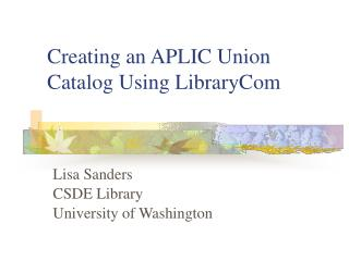 Creating an APLIC Union Catalog Using LibraryCom