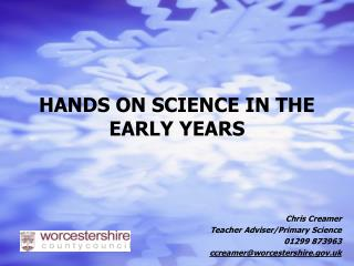 HANDS ON SCIENCE IN THE EARLY YEARS